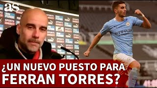 El nuevo puesto que Guardiola ve para Ferran Torres | Diario AS