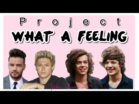 Project What A Feeling - One Direction (2018)