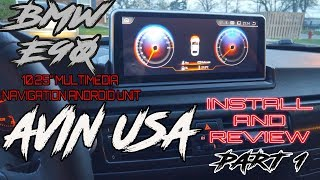 """AVIN USA 10.25"""" BMW ANDROID MULTIMEDIA NAVIGATION UNIT FOR E90 / E92 INSTALL AND REVIEW PART 1"""