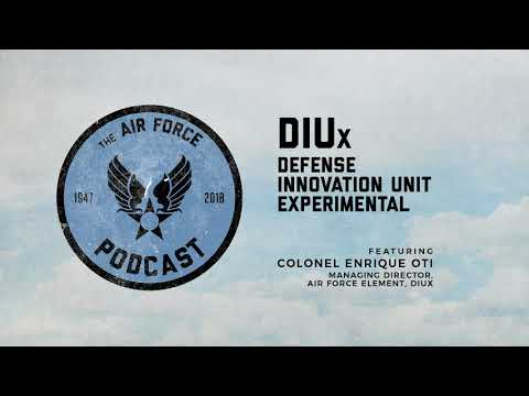 The Air Force Podcast - DIUx (feat. Col Enrique Oti)