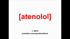 Pronounce Atenolol | SpeakMedical