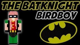The BatKnight! Birdboy!