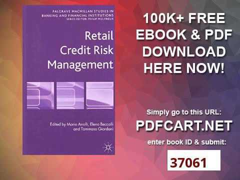 Retail Credit Risk Management Palgrave Macmillan Studies in Banking and Financial Institutions
