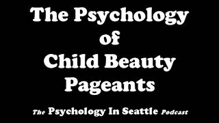 The Psychology of Child Beauty Pageants