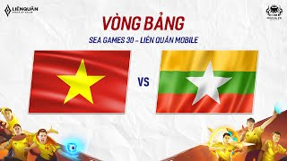 VIỆT NAM vs MYANMAR - BẢNG A - SEA GAMES 30 - Garena Liên Quân Mobile