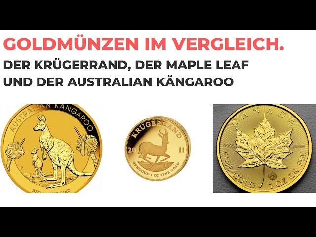 Goldmünzen im Vergleich, der Krügerrand, der Maple Leaf und der Australian Kängaroo