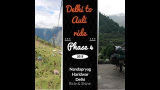 Phase 4 || Delhi to Auli Ride || Nandaprayag to Delhi || Via Rishikesh