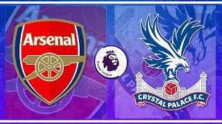 Arsenal v Crystal Palace   MATCH DAY LIVE 2018/19 - Premier League