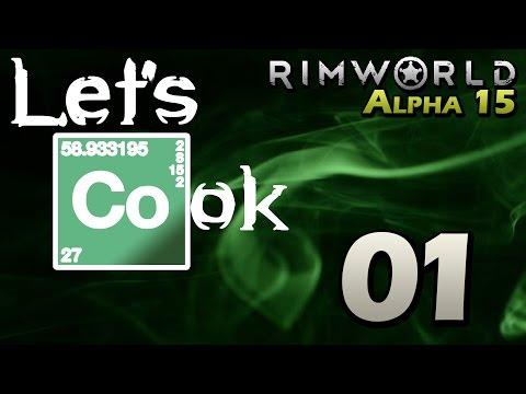 Let's Play RimWorld Alpha 15 - Episode 1 - Breaking Bad Scenario [Rimworld Alpha 15 Gameplay]