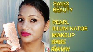 Swiss beauty pearl illuminator makeup base review||my honest review😍#review#kumkumthenaturalbeauty