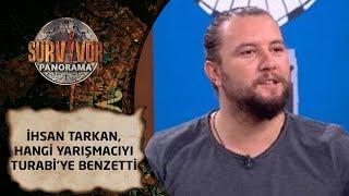 Survivor Panorama | 70. Bölüm | İhsan Tarkan, hangi yarışmacıyı Turabi'ye benzetti!