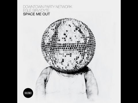 Downtown Party Network feat Eglė Sirvydytė - Space Me Out (Mario Basanov Remix)