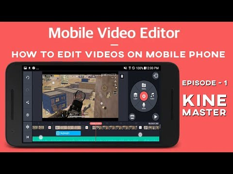 Edit videos on mobile phone with KineMaster | Tutorial