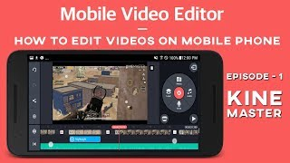Edit videos on mobile phone with KineMaster   Tutorial