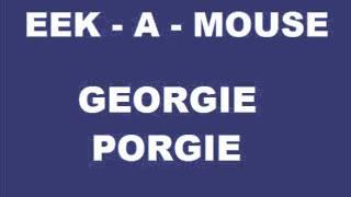 Eek-A-Mouse - Georgie Porgie