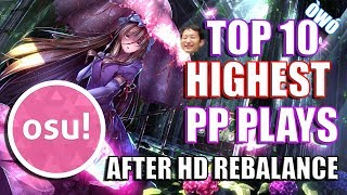 osu! Top 10 HIGHEST PP Plays | After HD Rebalance