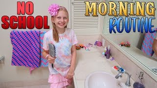 NO SCHOOL Morning Routine!!