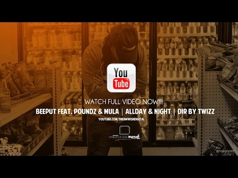 BeePut feat Poundz & Mula  Allday & Night  Dir By TwiZz