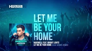 Hardwell feat. Bright Lights - Let Me Be Your Home (Dave Winnel Remix) [Cover Art]