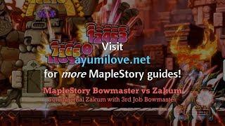 Ayumilove MapleStory Zakum vs Bowmaster 3rd & 4th Job Solo Normal Mode
