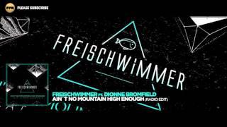 Freischwimmer ft. Dionne Bromfield - Ain´t No Mountain High Enough (Radio Edit)