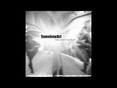 somehowArt - Time Is The Master(Welcome To My World EP) Mp3