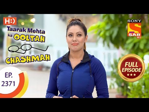 Taarak Mehta Ka Ooltah Chashmah – Ep 2371 – Full Episode – 1st January, 2018