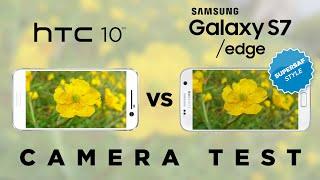 HTC 10 vs Samsung Galaxy S7 Camera Test Comparison