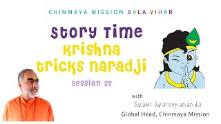 25. Story Time: Krishna Tricks Naradji!   #ChinmayaMission   #Kidstories   #SwamiSwaroopananda