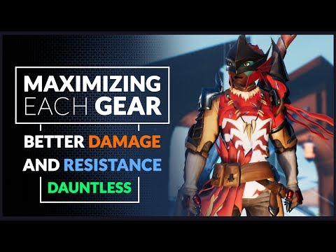DAUNTLESS GUIDE  |  How To Maximize Your Gear [Better damage & Resistance]