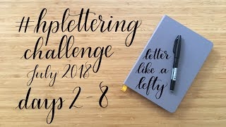 Letter Like A Lefty | July 2018 HP Lettering Challenge | Days 2 - 8