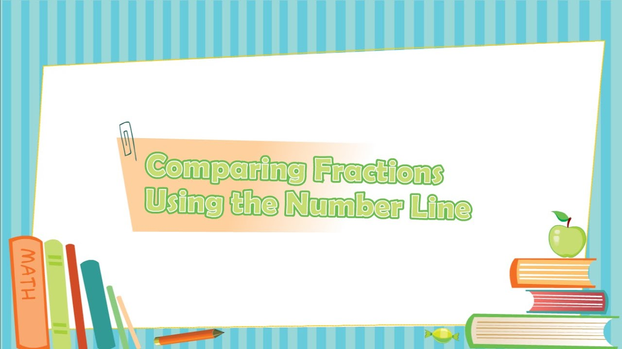 Comparing Fractions Using The Number Line
