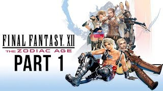 FINAL FANTASY XII THE ZODIAC AGE Gameplay Walkthrough Part 1 - PS4 REMASTER