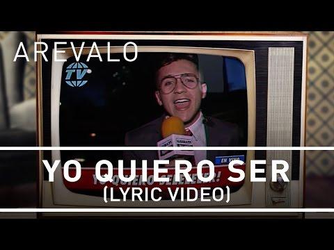 Arevalo - Yo Quiero Ser [Lyric Video]