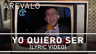 Arevalo - Yo Quiero Ser [Lyric Video]