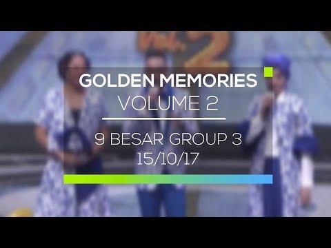 Hightlight Golden Memories Volume 2 - 9 Besar Group 3
