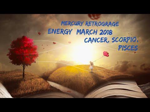Mercury Retrograge Energy: March 2018 Cancer, Scorpio, Pisces