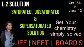 Saturated, unsaturated and supersaturated solution chapter 2 part-2 class 12 by Edu-Dream Classes
