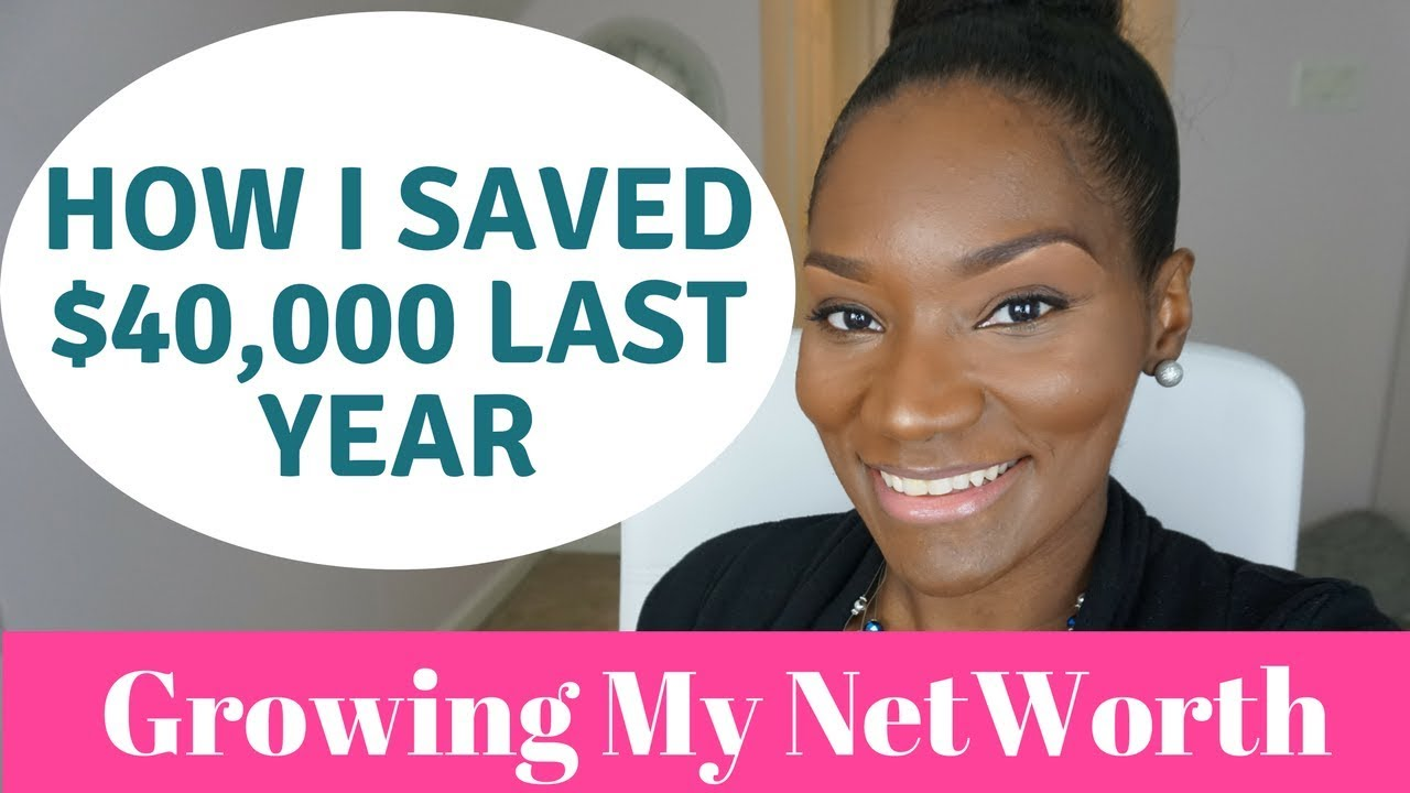 How I Saved $40,000 in 2017   Increasing My Net Worth   Journey to Financial Freedom #1