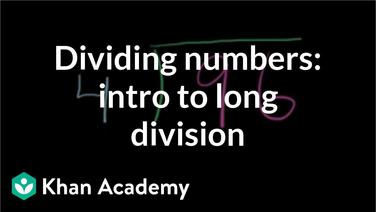 Dividing numbers: intro to long division   4th grade   Khan Academy -  YouTube [ 720 x 1280 Pixel ]