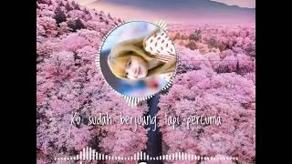 Percuma (DJ cover) - Lirik (Arti lengkap)