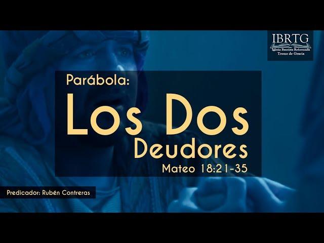 Sermón de la Parábola Los Dos deudores | Ruben Contreras