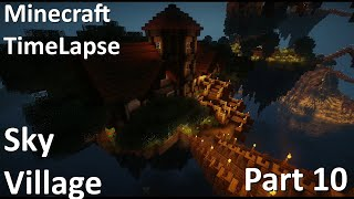 Minecraft TimeLapse - Sky Village. Part 10
