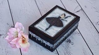 Decoupage tutorial - box with ballerina  -------    DIY By Catherine  :)