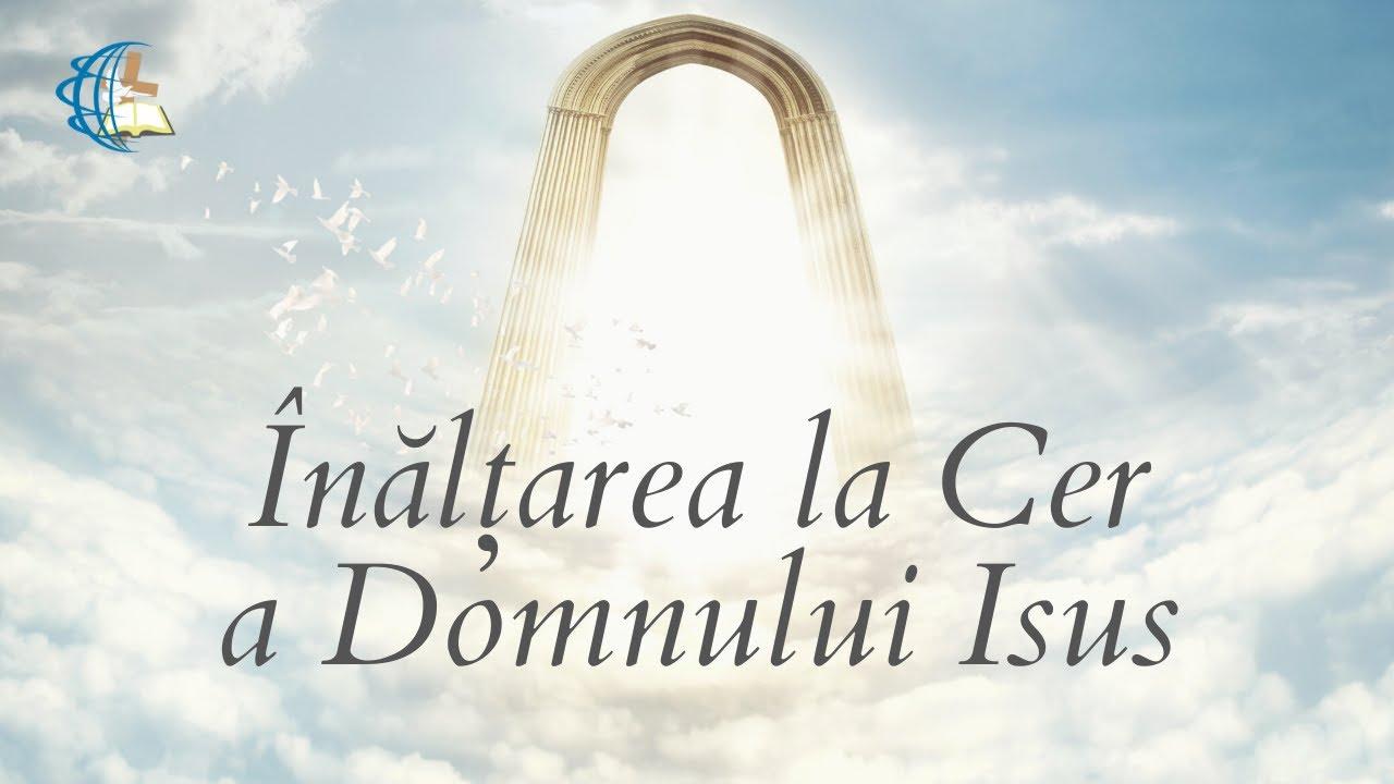 Joi Seara - Inaltarea la cer a Domnului Isus - 13.05.2021
