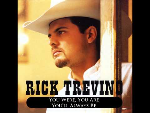 Rick Trevino - You Were, You Are, You'll Always Be