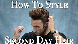 How to Style Second-Day Hair | Wavy Quiff Hairstyle | Men's Haircare 2016