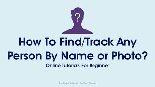 How To Find/Track Any Person By Name or Photo? Most Searched Video