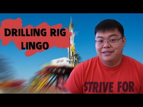 Drilling Rig Lingo!