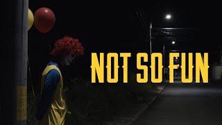 Not So Fun - A Clown Horror Short Film 2019